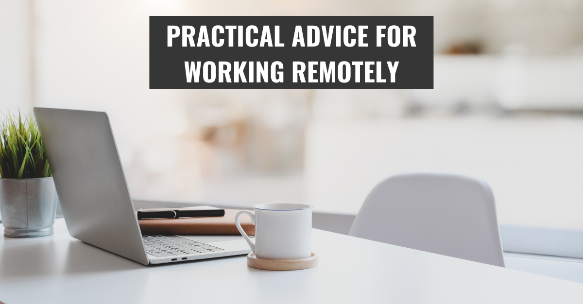 practical advice working remotely
